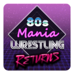 80s Mania Wrestling Returns (Mod)    1.0.62