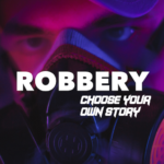 Robbery : Choose your own Story (Mod)  1.7
